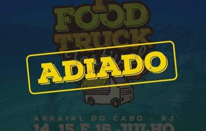 1º FOOD TRUCK FESTIVAL DO ABC DO SOL EDIÇÃO ARRAIAL DO CABO É ADIADO