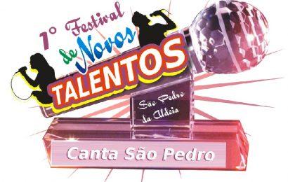 VEM AÍ O 1º FESTIVAL DE NOVOS TALENTOS, CANTA SÃO PEDRO!!!